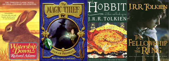 Watership Down ,The Magic Thief, The Hobbit, The Fellowship of the Ring