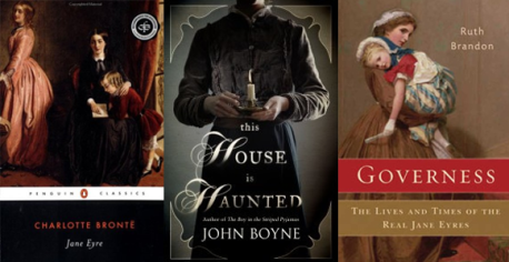 Covers of: Jane Eyre; This House is Haunted; and Governess