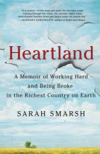 Book cover: Heartland: A Memoir if working hard and being broke in America by Sarah Smarsh